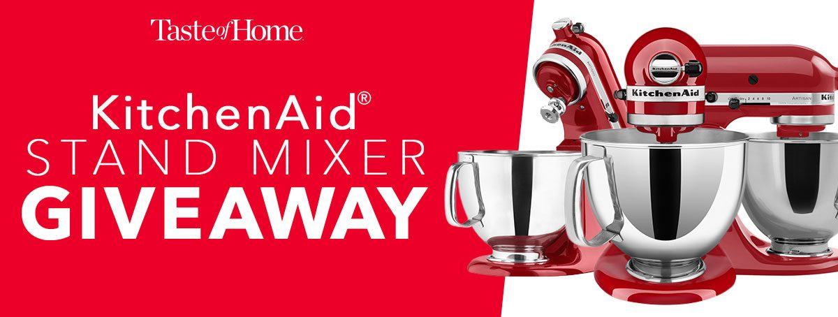 Taste of Home - KitchenAid Stand Mixer Giveaway