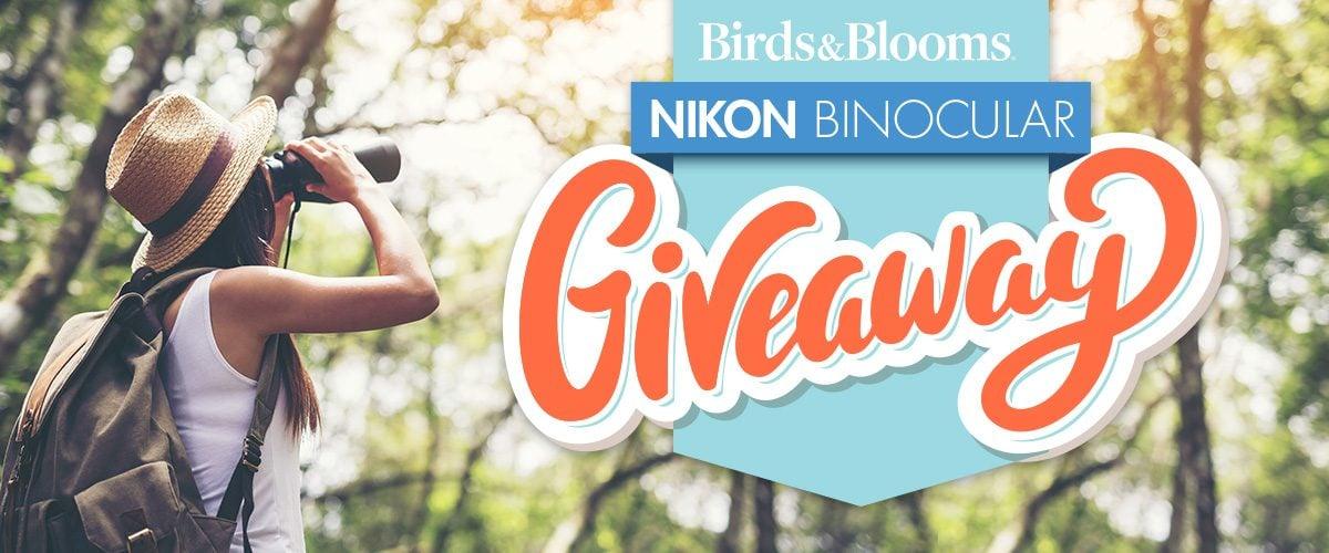 Birds & Blooms Nikon Binocular Giveaway