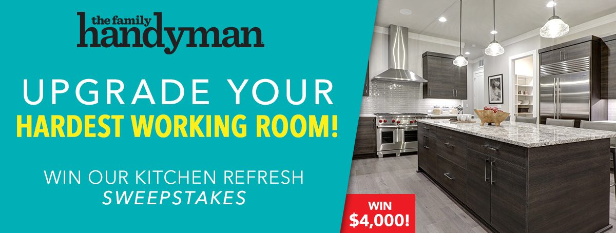 The Family Handyman Kitchen Refresh Sweepstakes