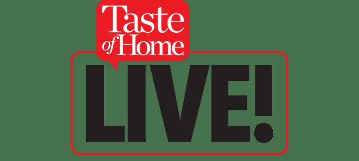 Taste of Home LIVE!