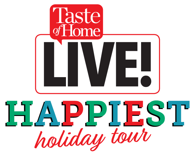 Taste of Home LIVE! Happiest Holiday Tour | Fall 2017