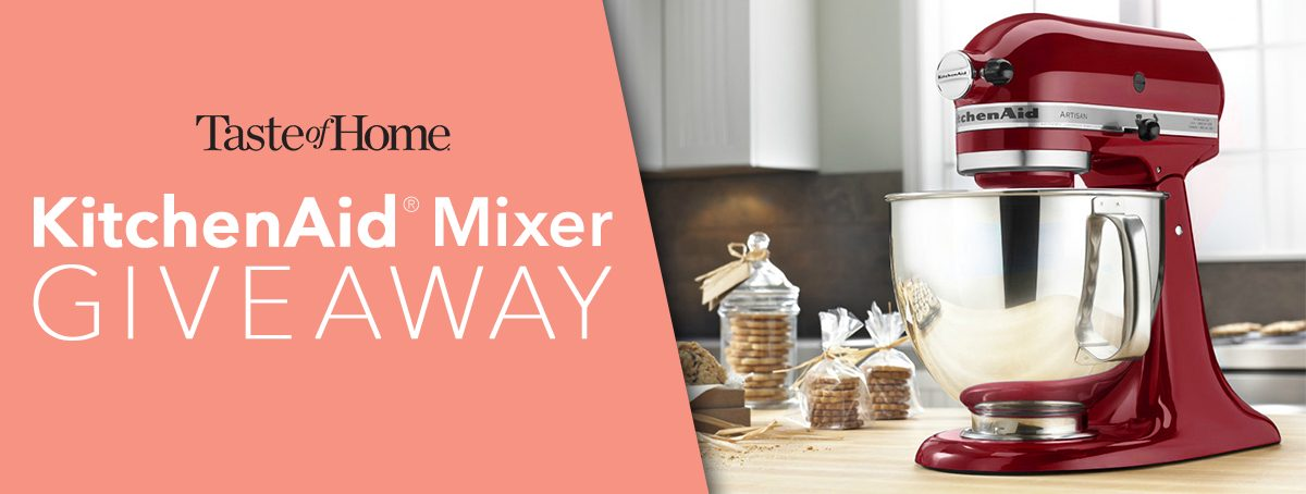 Taste of Home KitchenAid Stand Mixer Giveaway