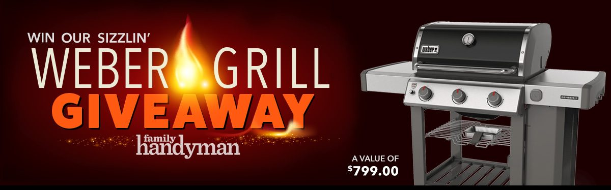 Family Handyman Weber Grill Giveaway