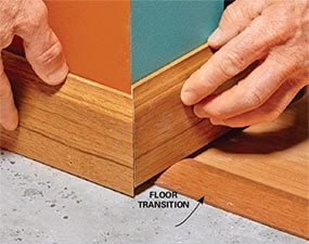 Floor transitions may get in the way when you install baseboards or do other finish carpentry.
