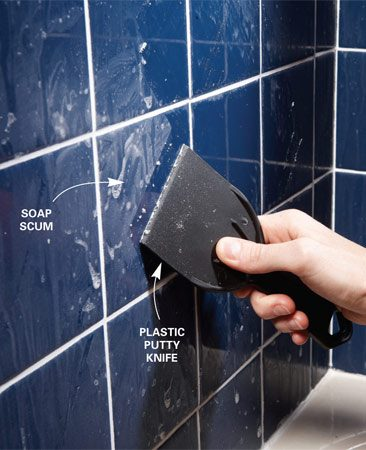 <b>Scrape scum with a plastic putty knife</b><br/>Soap has a nasty way of forming a hard-to-remove film on tile in tubs and showers. You won&#39;t get rid of it by rubbing. Instead, wait for the surface to dry, then scrape off the scum with a 4-in. plastic putty knife.