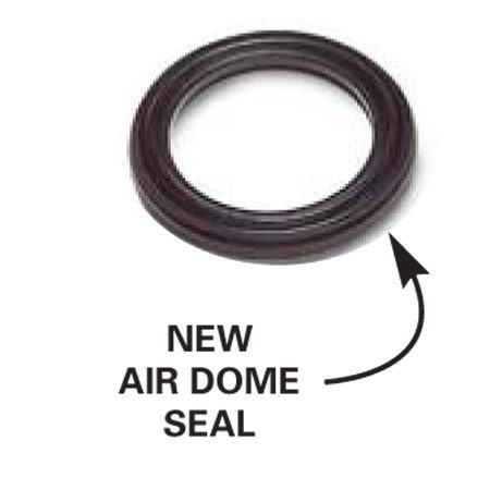 <b>New part for repairs </b><br/>You'll need a new air dome seal.