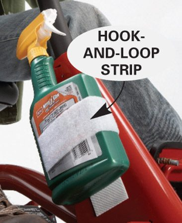 <b>Use hook and loop tape to hold the bottle</b><br/>Attach the bottle of herbicide to your lawn tractor or mower with a hook-and-loop strip (like Velcro) in a spot where you can easily grab it.