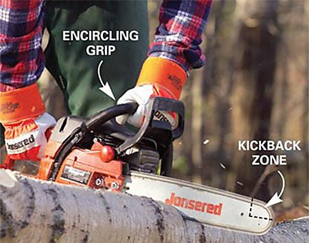Use an encircling grip for chain saw safety.