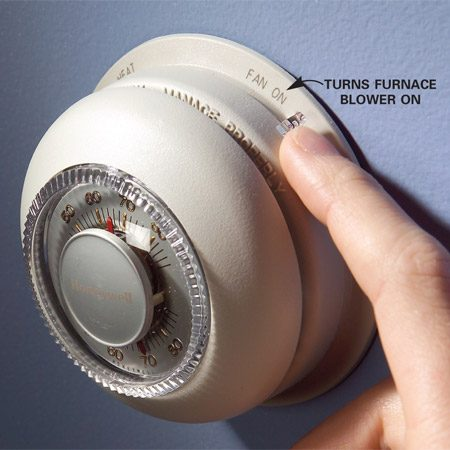 <b>Turn fan on while cleaning</b></br> Turn your thermostat setting to 'fan on' position.