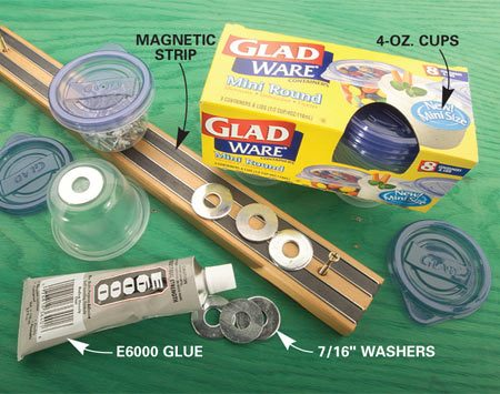 <b>Use a magnetic strip, glue and washers </b></br> Want a handy storage roost for all the little screws, earplugs, nuts and washers in your shop? Pick up a package of Glad 4-oz. cups, a magnetic strip, several 7/16-in. washers and a tube of E6000 glue ($4 at craft and hobby stores). Apply glue to the cup's concave bottom, press in a washer flush with the bottom rim and let the glue set for 24 hours.
