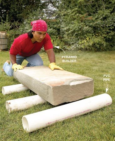 <b>Roll heaviest stones over PVC pipe</b></br> Move really heavy stones by rolling them over lengths of PVC pipe. A lot like the ancient Egyptians did.