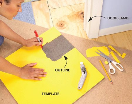 <b>Photo 9: Use templates for tough cuts</b><br/>Make a full-size template for doorjambs with complicated trim and doorstops. Transfer the outline onto a carpet square, then cut the square.