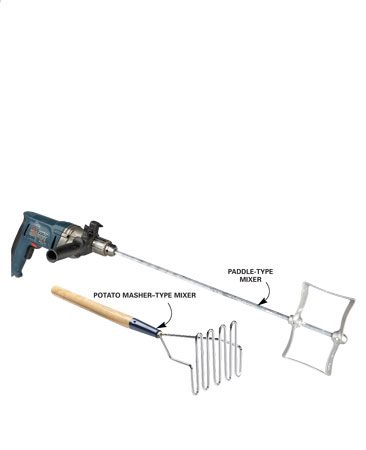 <b>Mixing tools</b></br> The masher-type hand mixer works well if you don't have a 1/2-in. drill for the paddle mixer.
