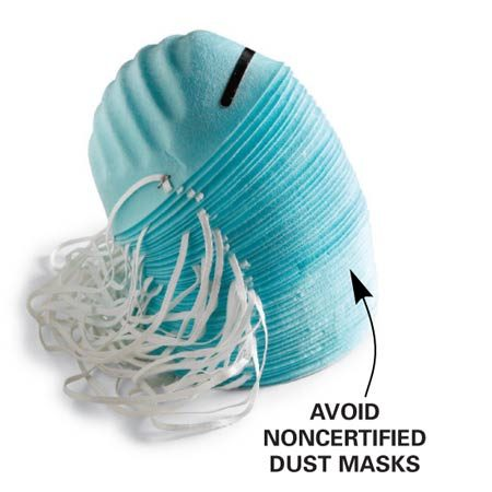 <b>Bargain mask</b></br> Noncertified masks won't keep sanding dust out of your lungs.