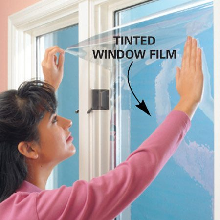 <b>Install window film</b></br> Tinted or low-E window films are inexpensive and easy to install.