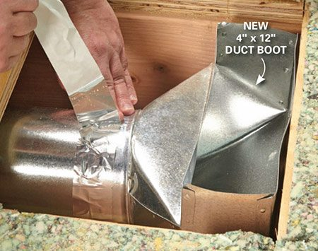 Install the larger duct boot