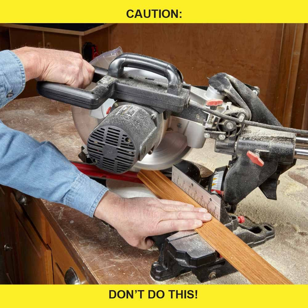 Never Cross Your Arms When Using a Miter Saw