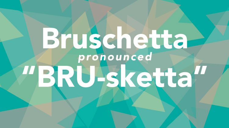 Blue background with scattered transparent yellow and magenta triangles with the words 'Bruschetta' in white letters and 'pronounced BRU-sketta' below