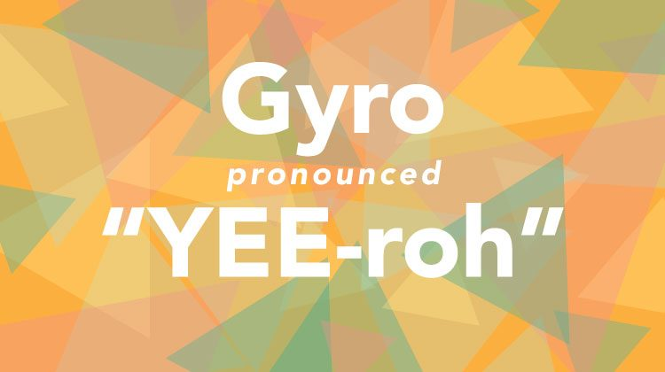 Yellow background with scattered transparent blue and magenta triangles with the words 'Gyro' in white letters and 'pronounced Yee-roh' below