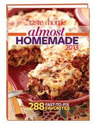 Taste of Home Almost Homemade 2013