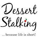 Dessert Stalking